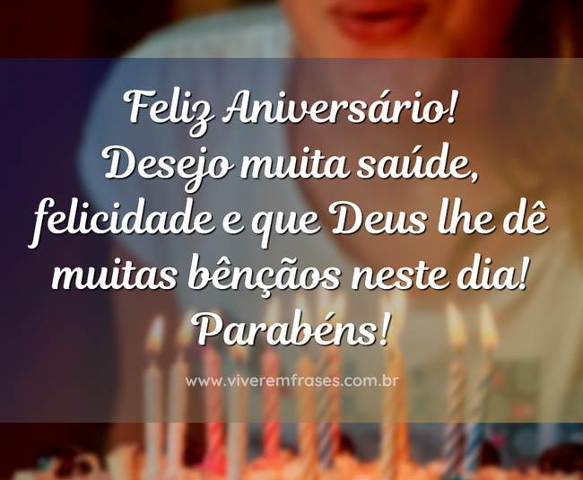 Frase Feliz Aniversário! Desejo muita saúde, felicidade e que Deus lhe dê muitas bênçãos neste dia! Parabéns!