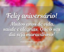 Feliz aniversário! Muitos anos de vida, saúde e alegrias. Que o seu dia seja maravilhoso!