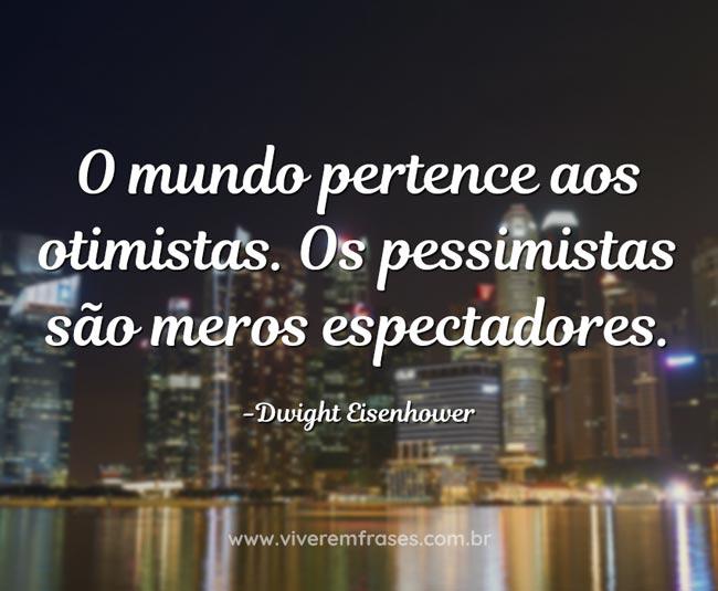 O mundo pertence aos otimistas