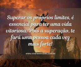 Superar os próprios limites é essencial para ter uma vida vitoriosa. Pois a superação te fará uma pessoa cada vez mais forte.